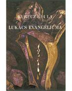 Lukács evangéliuma (dedikált) - Kurucz Gyula