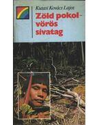 Zöld pokol - vörös sivatag - Kutasi Kovács Lajos