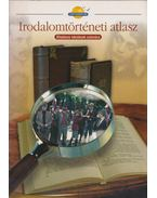 Irodalomtörténeti atlasz - Kuttasy Ilona, Farkas Zsolt