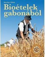Bioételek gabonából - Néprajzi szakácskönyv - Kútvölgyi Mihály
