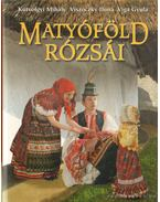 Matyóföld rózsái - Kútvölgyi Mihály, Viga Gyula, Viszóczky Ilona