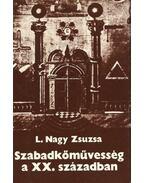 Szabadkőművesség a XX. században - L. Nagy Zsuzsa