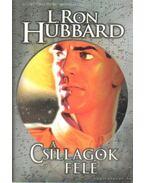 A csillagok felé - L. Ron Hubbard