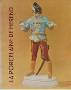 La porcelaine de Herend (dedikált) - Sikota Győző