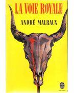 La voie royale - André Malraux