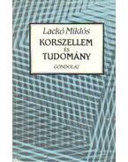 Korszellem és tudomány - Lackó Miklós
