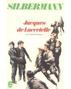 Silbermann - LACRETELLE, JACQUES de