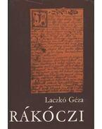 Rákóczi I-II. kötet - Laczkó Géza