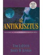 Az Antikrisztus - LaHaye, Tim, Jenkins, Jerry B.