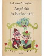 Angárka és Busladarfi - Lakatos Menyhért