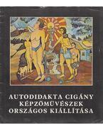 Autodidakta Cigány Képzőművészetek Országos Kiállítása - Lakatos Menyhért
