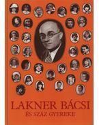 Lakner bácsi és száz gyereke - Lakner Lívia