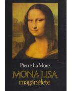 Mona Lisa magánélete - Pierre La Mure