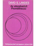 Az elszabadult Prométheusz - Landes, David S.