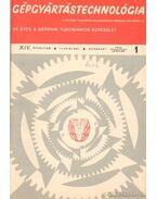 Gépgyártástechnológia 1974 XIV. évfolyam (teljes) - Láng Géza