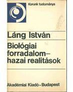 Biológiai forradalom - hazai realitások (dedikált) - Láng István