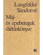 Máj- és epebetegek diétáskönyve - Langfelder Sándorné