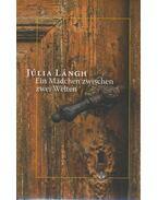 Ein Mädchen zwischen zwei Welten - Lángh Júlia