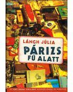 Párizs fű alatt (dedikált) - Lángh Júlia