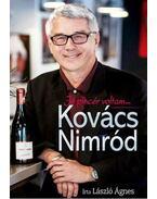 Kovács Nimród - Jó pincér voltam... - László Ágnes
