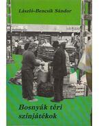 Bosnyák téri színjátékok - László-Bencsik Sándor