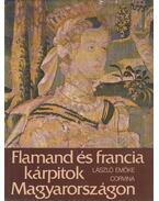 Flamand és francia kárpitok Magyarországon - László Emőke