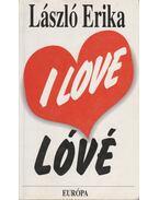 I love lóvé - László Erika