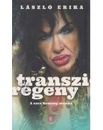 Transziregény - László Erika