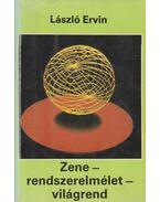 Zene-rendszerelmélet-világrend - László Ervin