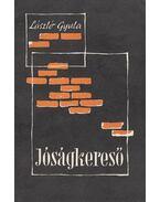 Jóságkereső - László Gyula