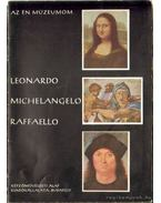 Leonardo - Michelangelo - Raffaello - László Gyula