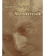 Álomkeresők (dedikált) - László-Kovács Gyula