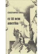 Ez itt nem amerika (dedikált) - László-Kovács Gyula
