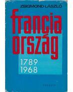 Franciaország 1789-1968 - László Zsigmond
