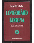 Longobárd korona (dedikált) - Lászlóffy Aladár