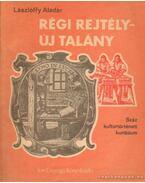 Régi rejtély - új talány - Lászlóffy Aladár