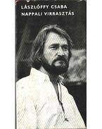 Nappali virrasztás (dedikált) - Lászlóffy Csaba