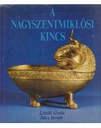 A nagyszentmiklósi kincs (dedikált) - László Gyula, Rácz István