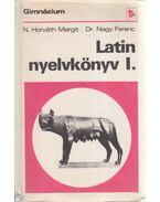 Latin nyelvkönyv I. - Dr. Nagy Ferenc, N. HORVÁTH MARGIT
