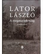 A megmaradt világ (dedikált) - Lator László