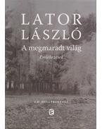 A megmaradt világ - Lator László