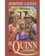 Dr. Quinn - A szív szava - Laudan, Dorothy