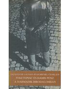 Feketepiac és hamis pénz a harmadik birodalomban - Launay, Jacques de, Charlier, Jean- Michel