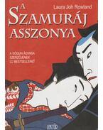 A szamuráj asszonya - Laura Joh Rowland