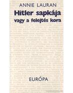 Hitler sapkája vagy a felejtés kora - Lauran, Annie