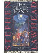 Song of Albion 2 – The Silver Hand - Lawhead, Stephen