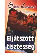 Eljátszott tisztesség - Lawrence, Sidney