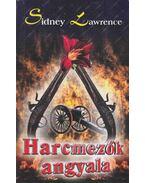 Harcmezők angyala - Lawrence, Sidney