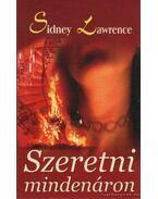 Szeretni mindenáron - Lawrence, Sidney