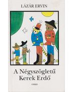 A Négyszögletű Kerek Erdő - Lázár Ervin